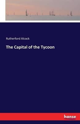 The Capital of the Tycoon