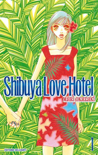 Shibuya Love Hotel, Tome 1