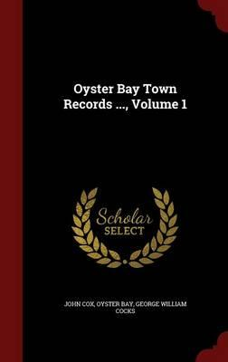 Oyster Bay Town Records ; Volume 1