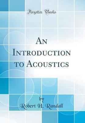 An Introduction to Acoustics (Classic Reprint)