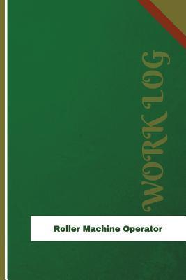 Roller Machine Operator Work Log