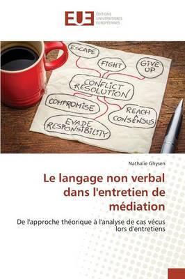 Le Langage Non Verbal Dans l'Entretien de Mediation