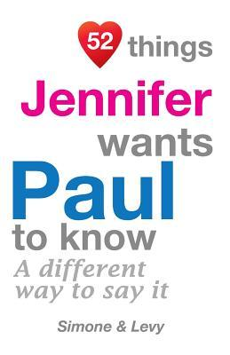 52 Things Jennifer Wants Paul To Know