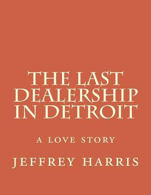The Last Dealership in Detroit