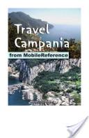 Travel Campania, Italy: Naples, Capri, Pompeii and Amalfi Coast (Mobi Travel)