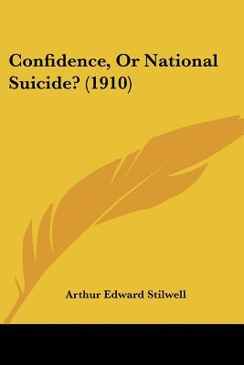 Confidence, or National Suicide? (1910)