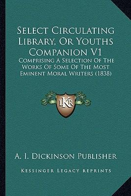 Select Circulating Library, or Youths Companion V1 Select Circulating Library, or Youths Companion V1