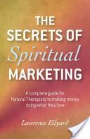 The Secrets of Spiritual Marketing