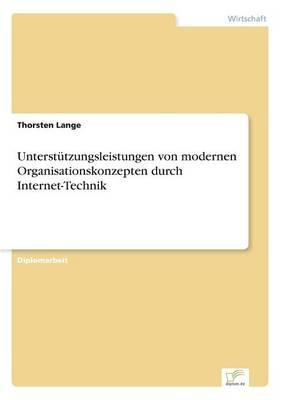 Unterstützungsleistungen von modernen Organisationskonzepten durch Internet-Technik
