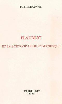 Flaubert Et La Scenographie Romanesque