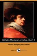 Wilhelm Meisters Lehrjahre, Buch 3(Dodo Press)