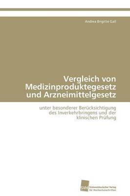 Vergleich von Medizinproduktegesetz und Arzneimittelgesetz