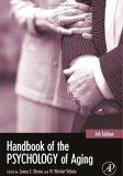 Handbook of the Psychology of Aging, Sixth Edition