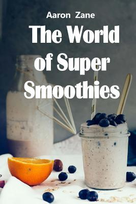 The World of Super Smoothies
