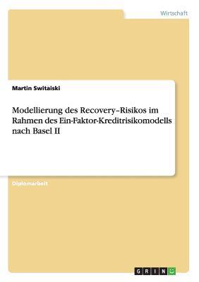 Modellierung des Recovery-Risikos im Rahmen des Ein-Faktor-Kreditrisikomodells nach Basel II