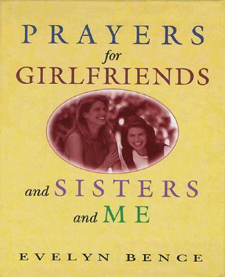 Prayers for Girlfriends and Sisters and Me