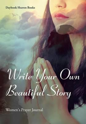 Write Your Own Beautiful Story