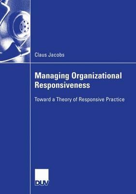 Managing Organizational Responsiveness