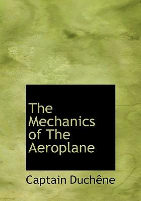 The Mechanics of the Aeroplane