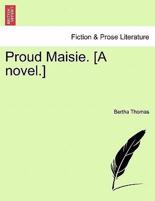 Proud Maisie. [A nov...