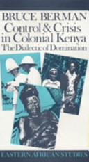 Control and crisis in colonial Kenya