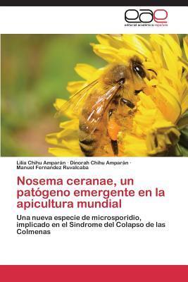 Nosema ceranae, un patógeno emergente en la apicultura mundial