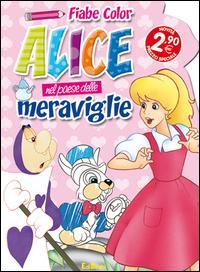 Alice nel paese delle meraviglie. Fiabe color. Ediz. illustrata