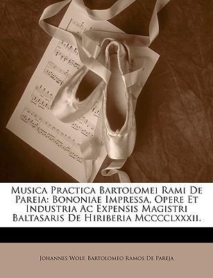 Musica Practica Bartolomei Rami de Pareia