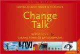 Change-Talk. 120 Karten. Coachen lernen! Coaching-Koennen bis zur Meisterschaft