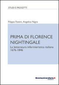 Prima di Florence Nightingale. La letteratura infermieristica italiana 1676-1846