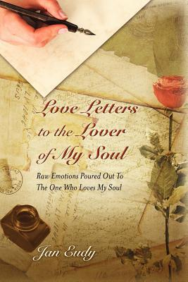 Love Letters to the Lover of My Soul