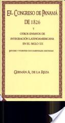 El Congreso de Panamá de 1826 y otros ensayos de integración latinoamericana en el siglo XIX