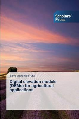 Digital elevation models (DEMs) for agricultural applications