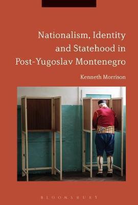 Nationalism, Identity and Statehood in Post-Yugoslav Montenegro