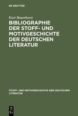 Bibliographie Der Stoff- Und Motivgeschichte Der Deutschen Literatur