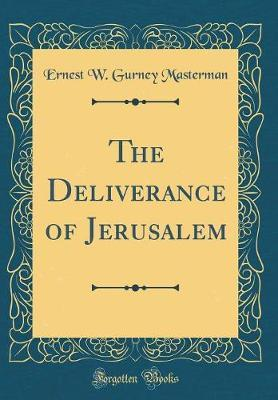 The Deliverance of Jerusalem (Classic Reprint)