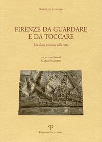 Firenze da guardare e da toccare. Un dono prezioso alla città. Ediz. multilingue