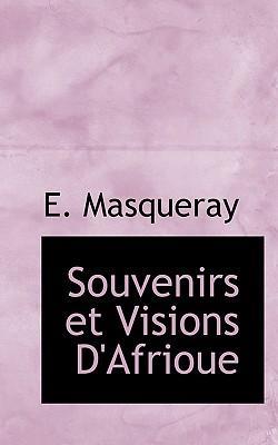 Souvenirs Et Visions D'Afrioue