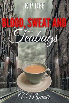 Blood Sweat and Teabags