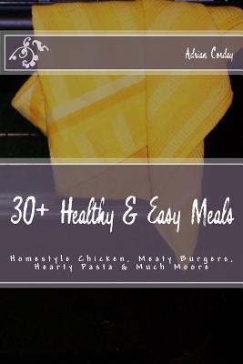 30+ Healthy & Easy Meals