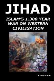 Jihad: Islam's 1,300 Year War Against Western Civilisation