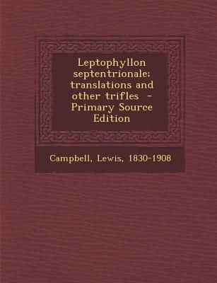 Leptophyllon Septentrionale; Translations and Other Trifles