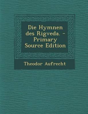 Die Hymnen Des Rigveda.