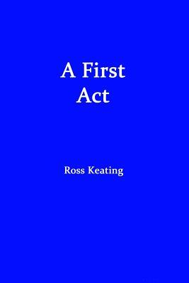 A First Act