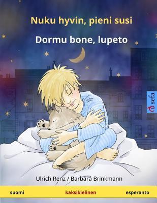 Nuku hyvin, pieni susi – Dormu bone, lupeto. Kaksikielinen satukirja (suomi – esperanto)