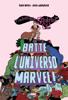 L'imbattibile Squirrel Girl batte l'Universo Marvel