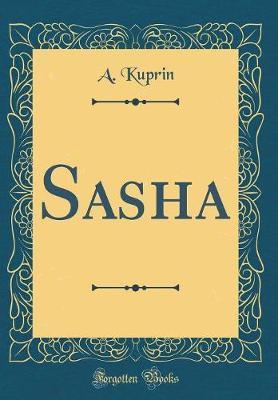 Sasha (Classic Reprint)