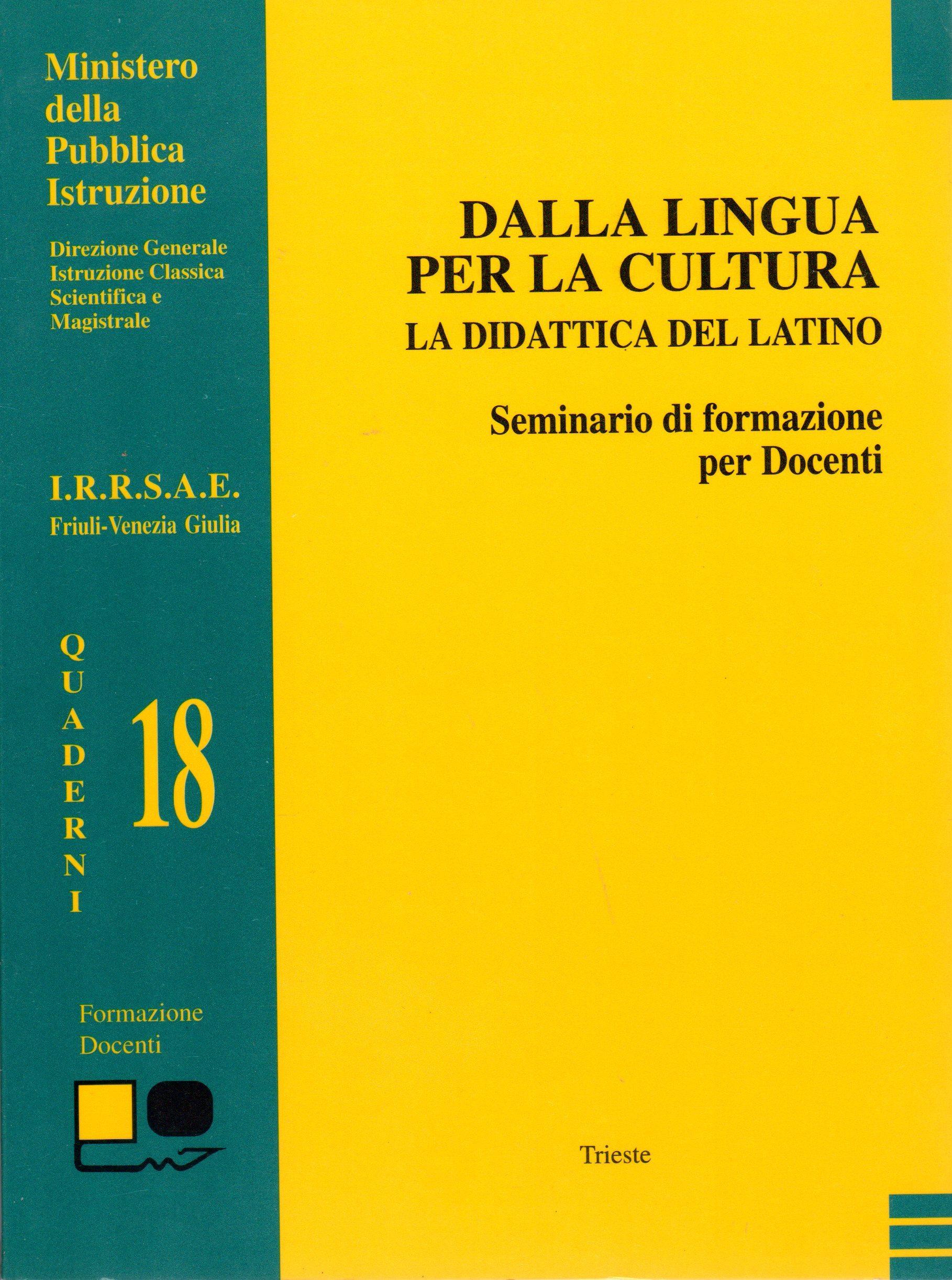 Dalla lingua per la cultura. La didattica del latino