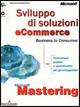 Sviluppo di soluzioni eCommerce. Business to Consumer