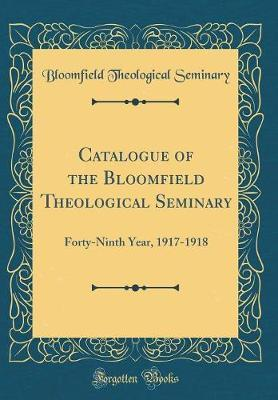 Catalogue of the Bloomfield Theological Seminary
